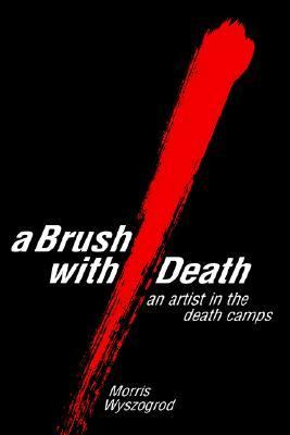 Brush With Death An Artist in the Death Camps