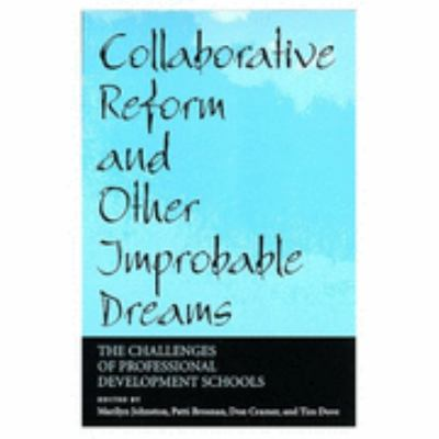 Collaborative Reform and Other Improbable Dreams The Challenges of Professional Development Schools