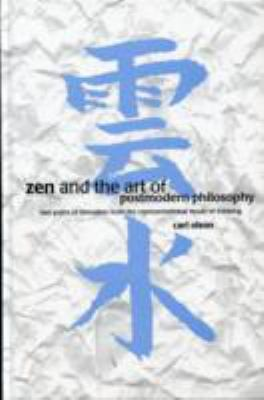 Zen and the Art of Postmodern Philosophy Two Paths of Liberation from the Representational Mode of Thinking