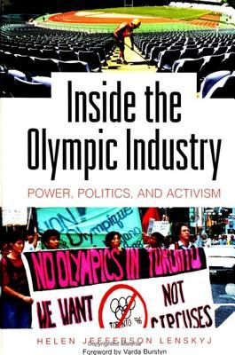 Inside the Olympic Industry Power, Politics, and Activism