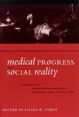 Medical Progress and Social Reality A Reader in Nineteenth-Century Medicine and Literature