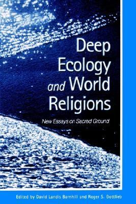 Deep Ecology and World Religions New Essays on Sacred Ground