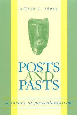 Posts and Pasts A Theory of Postcolonialism