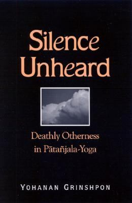 Silence Unheard Deathly Otherness in Patanjala-Yoga