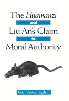 Huainanzi and Liu An's Claim to Moral Authority