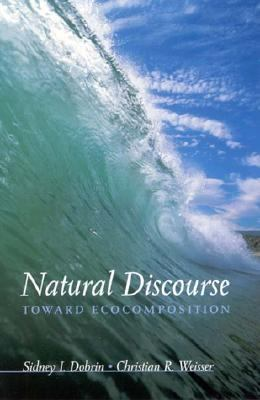 Natural Discourse Toward Ecocomposition