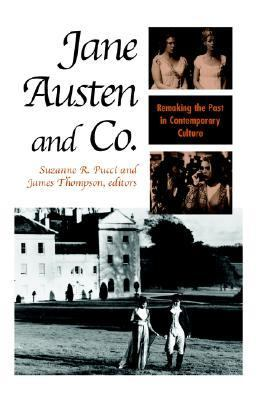 Jane Austen and Co. Remaking the Past in Contemporary Culture