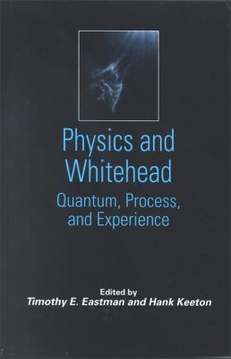 Physics and Whitehead Quantum, Process, and Experience
