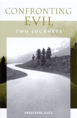 Confronting Evil Two Journeys