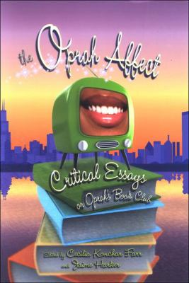 The Oprah Affect: Critical Essays on Oprah's Book Club