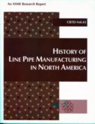 History of Line Pipe Manufacturing in North America