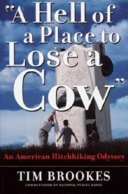 Hell of a Place to Lose a Cow An American Hitchhiking Odyssey