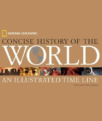 National Geographic Concise History Of The World An Illustrated Time Line