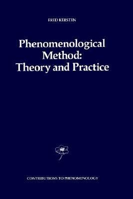 Phenomenological Method Theory and Practice