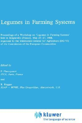 Legumes in Farming Systems Proceedings of a Workshop on Legumes in Farming Systems Held in Boigneville
