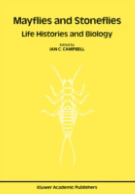 Mayflies and Stoneflies Life Histories and Biology  Proceedings of the 5th International Ephemeroptera Conference and the 9th International Plecop