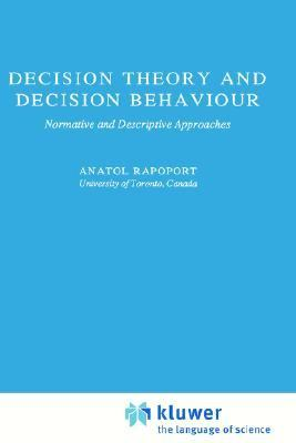 Decision Theory and Decision Behaviour Normative and Descriptive Approaches