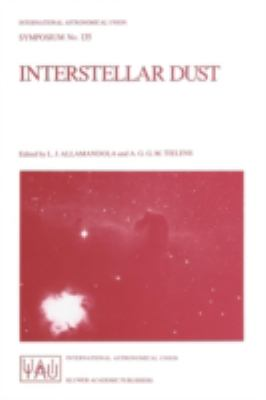 Interstellar Dust : Proceedings of the 135th Symposium of the International Astronomical Union