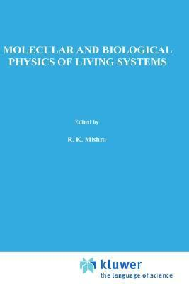 Molecular and Biological Physics in Living Systems