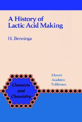 History of Lactic Acid Making A Chapter in the History of Biotechnology