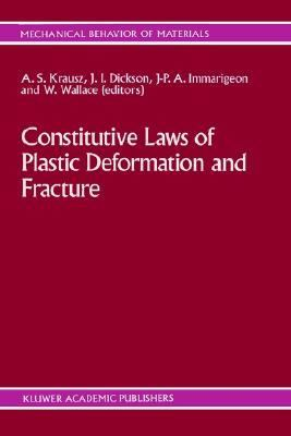 Constitutive Laws of Plastic Deformation and Fracture 19th Canadian Fracture Conference, Ottawa, Ontario, 29-31 May 1989