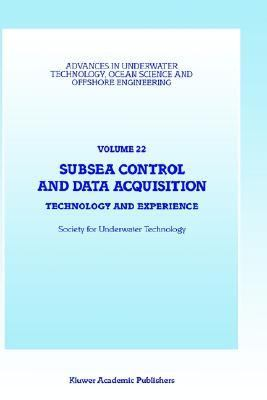 Subsea Control and Data Acquisition Technology and Experience  Proceedings