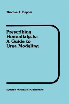 Prescribing Hemodialysis A Guide to Urea Modeling