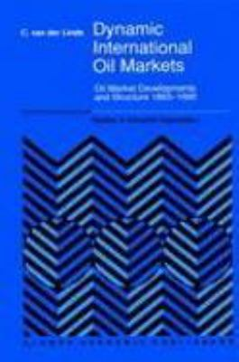 Dynamic International Oil Markets Oil Market Developments and Structure, 1860-1990