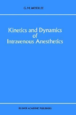 Kinetics and Dynamics of Intravenous Anesthetics