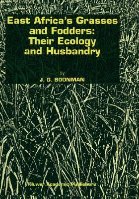 East Africa's Grasses and Fodders Their Ecology and Husbandry