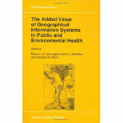 Added Value of Geographical Information Systems in Public and Environmental Health