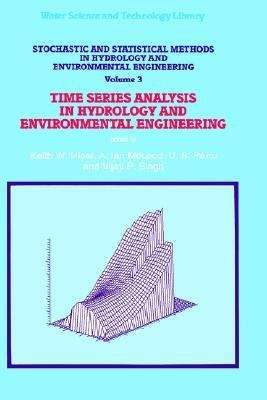 Stochastic and Statistical Methods in Hydrology and Environmental Engineering Time Series Analysis in Hydrology and Environmental Engineering