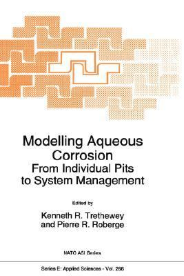 Modelling Aqueous Corrosion From Individual Pits to System Management