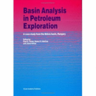 Basin Analysis in Petroleum Exploration A Case Study from the Bekes Basin, Hungary