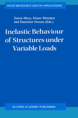 Inelastic Behaviour of Structures Under Variable Loads