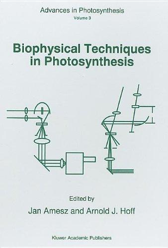 Biophysical Techniques in Photosynthesis (Advances in Photosynthesis and Respiration)