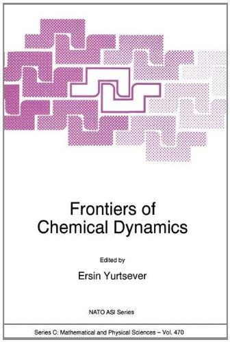 Frontiers of Chemical Dynamics (NATO Science Series C: (closed))