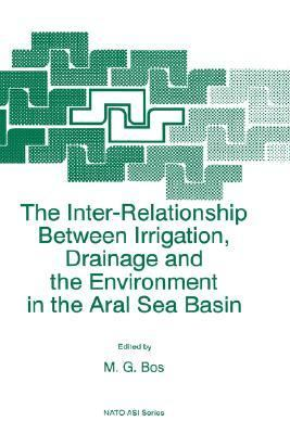 Inter-Relationship Between Irrigation, Drainage and the Environment in the Aral Sea Basin