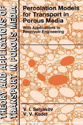 Percolation Models for Transport in Porous Media With Applications to Reservoir Engineering With Applications to Reservoir Engineering