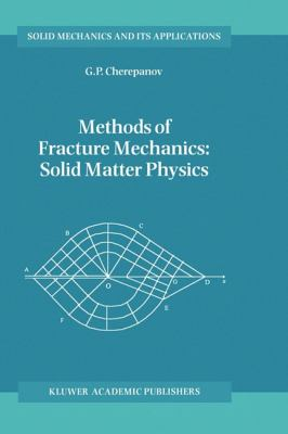 Methods of Fracture Mechanics Solid Matter Physics