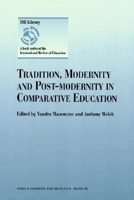 Tradition, Modernity and Post-Modernity in Comparative Education