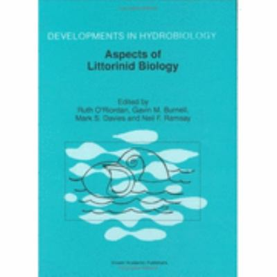 Aspects of Littorinid Biology Proceedings of the Fifth International Symposium on Littorinid Biology, Held in Cork, Ireland, 7-13 September 1996