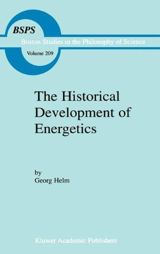 The Historical Development of Energetics (Boston Studies in the Philosophy and History of Science)