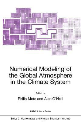 Numerical Modeling of the Global Atmosphere in the Climate System Proceedings of the NATO Advanced Study Institute, on Numerical Modeling of the Global Atmosphere, Castelvecchio Pascoli, Italy, May 25-June 5, 1998