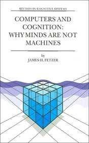Computers and Cognition: Why Minds are Not Machines (Studies in Cognitive Systems Volume 25)