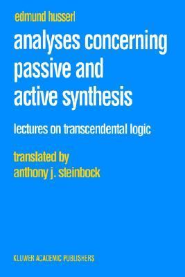 Analyses Concerning Passive and Active Synthesis Lectures on Transcendental Logic