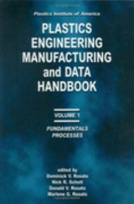 Plastics Engineering, Manufacturing & Data Handbook