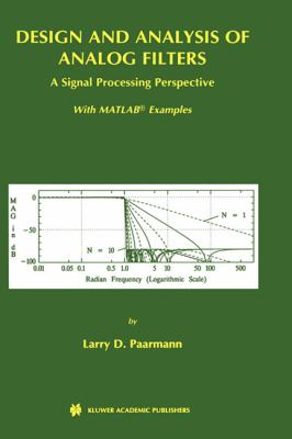 Design and Analysis of Analog Filters A Signal Processing Perspective