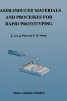 Laser-Induced Materials and Processes for Rapid Prototyping