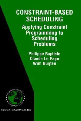 Constraint-Based Scheduling Applying Constraint Programmint to Scheduling Problems